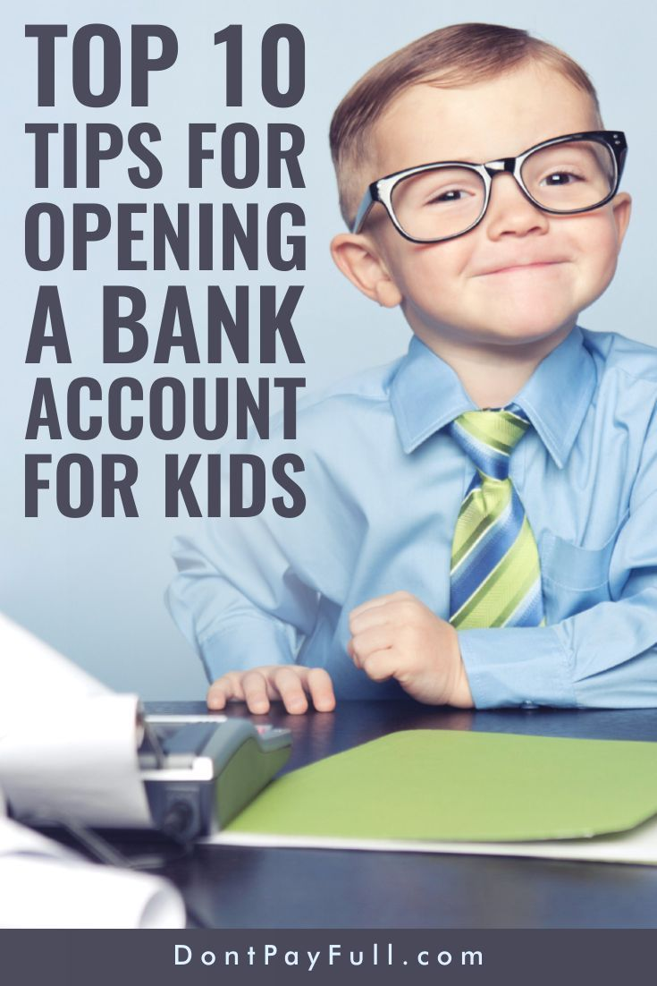 Top 10 Tips for Opening a Bank Account for Kids #DontPayFull