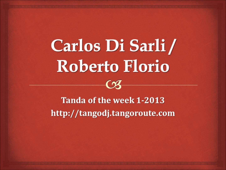 Tanda of the week 1-2013: Carlos Di Sarli (tango)