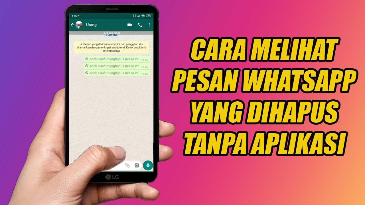 Cara Melihat Pesan Whatsapp Yang Dihapus Tanpa Aplikasi Aplikasi Pesan Penghapus