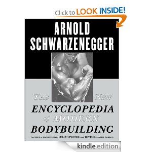 Amazon Com The New Encyclopedia Of Modern Bodybuilding The Bible Of Bodybuilding Fully Updated A Bodybuilding Arnold Schwarzenegger Bodybuilding Competition
