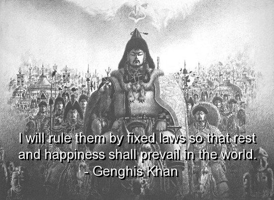 Genghis Khan Quotes Sayings Fixed Laws Happiness