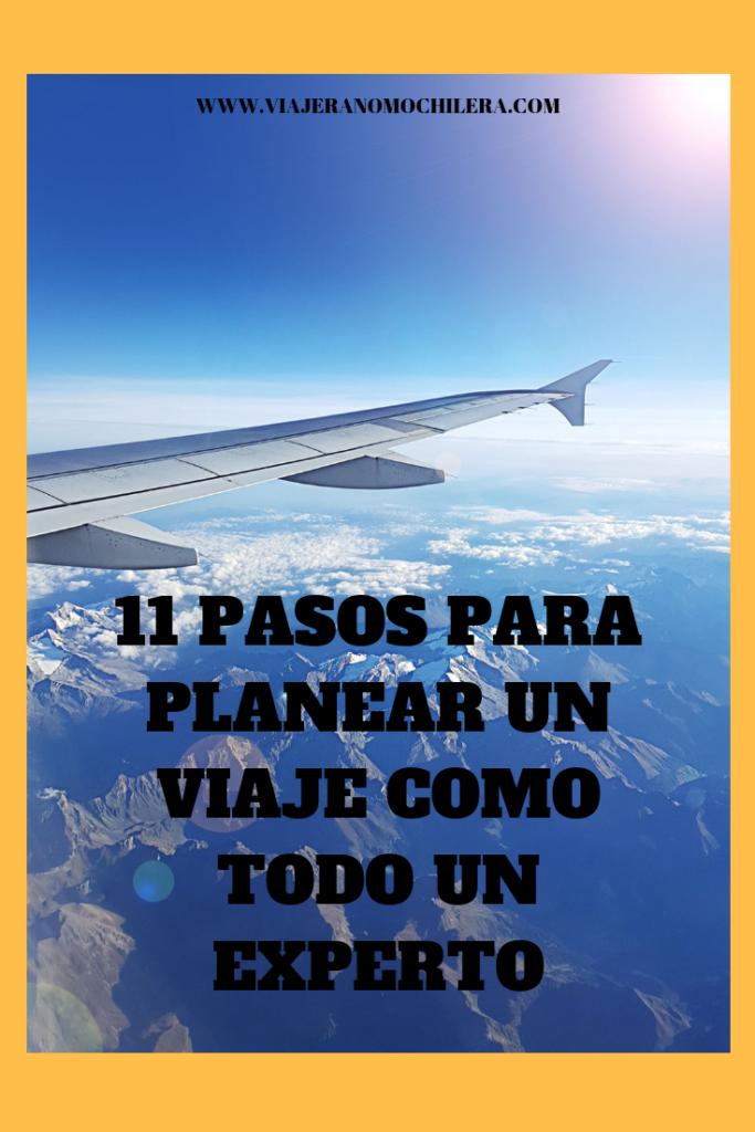 11 Pasos Para Planear Un Viaje Como Todo Un Experto En 2020 Viajes Viajes Baratos Viajero Del Mundo