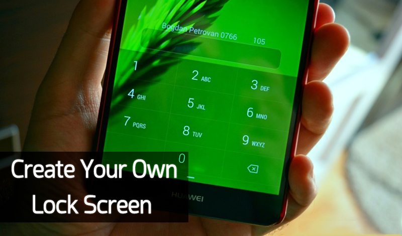 How To Create Your Own Lock Screen On Android Custom
