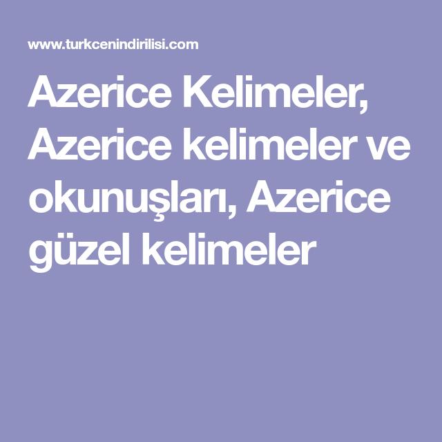 Azerice Kelimeler Azerice Kelimeler Ve Okunuslari Azerice Guzel Kelimeler Azerice