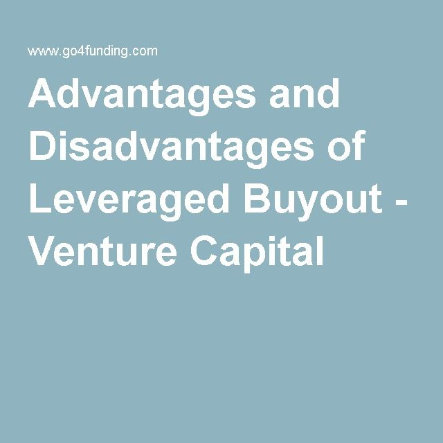 Advantages And Disadvantages Of Leveraged Buyout Venture
