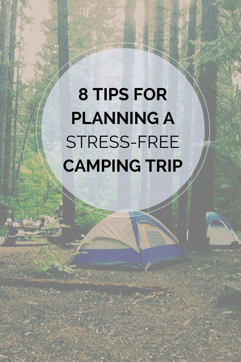 8 Camping Tips And Tricks For A Stress Free Weekend