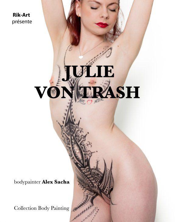 Alex Sacha Tatoueur body painting d'alex sacha sur la modèle julie von trash dans le