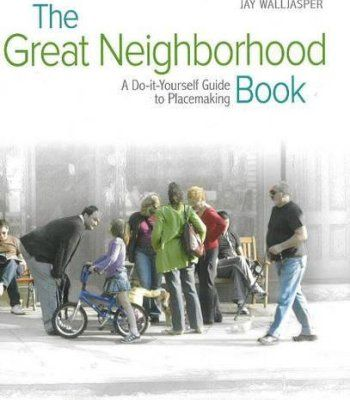 The great neighborhood book a do it yourself guide to placemaking the great neighborhood book a do it yourself guide to placemaking pdf solutioingenieria Gallery
