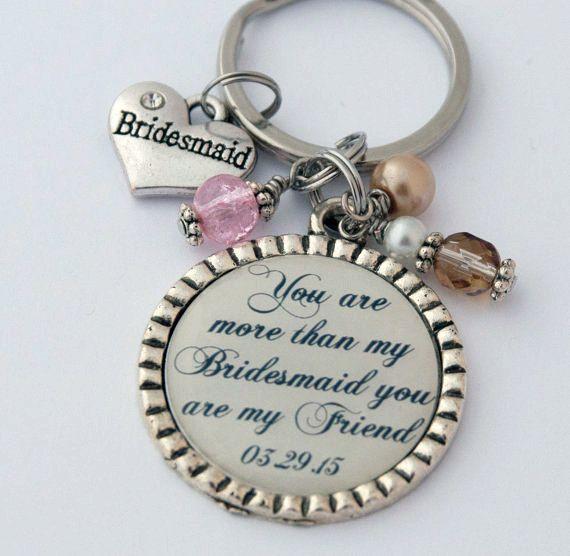 Sentimental Wedding Gift Ideas: Bridesmaid Keychain, Thank You Gift For Friend, Custom Key