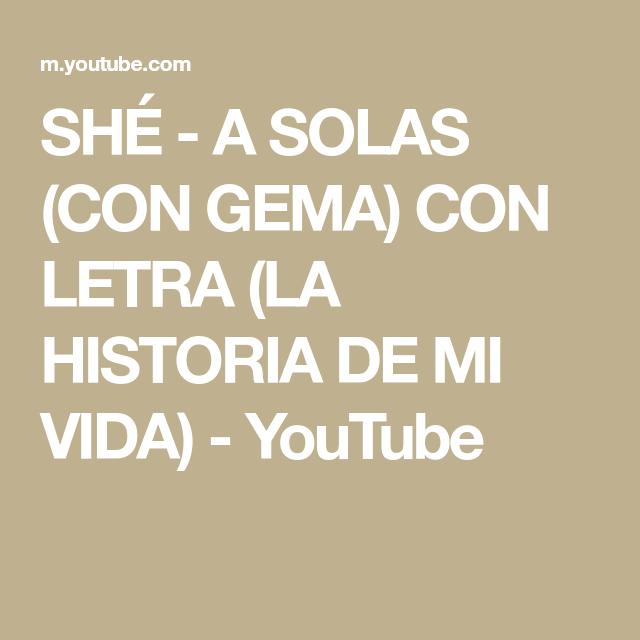 A SOLAS (CON GEMA) CON LETRA (LA HISTORIA DE MI VIDA