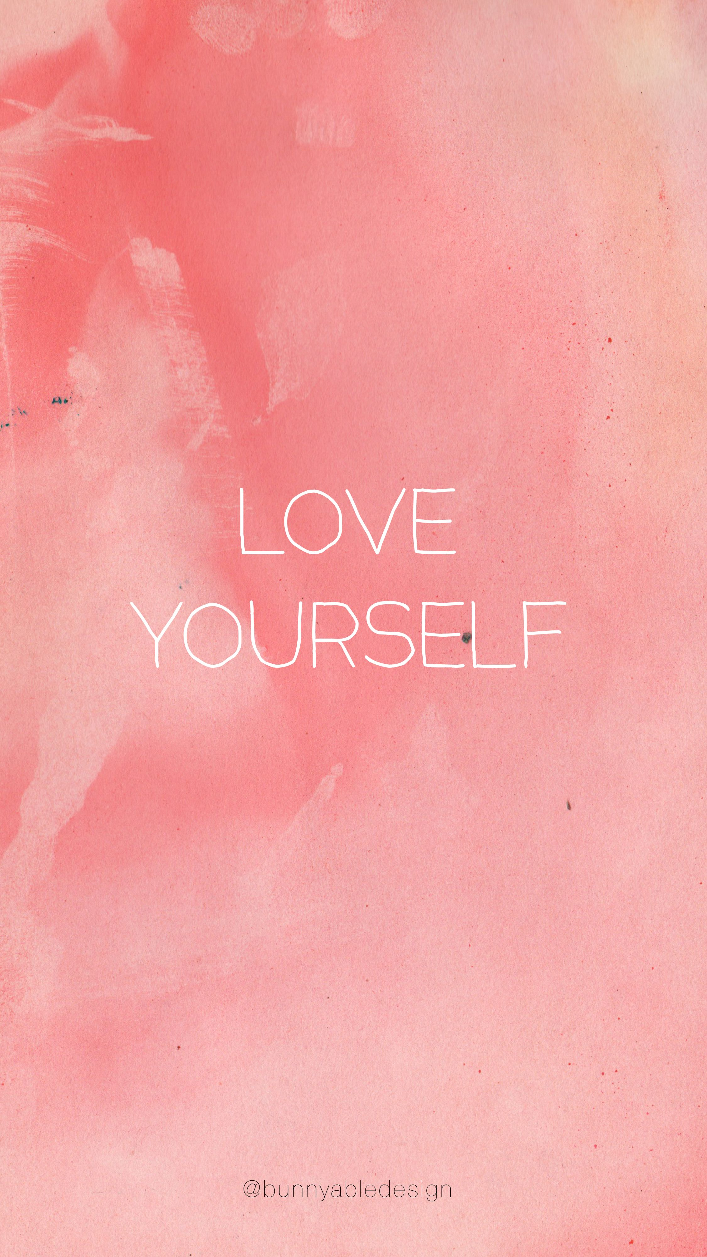 Love Yourself Wallpaper Iphone Wallpaper Iphone Love Love Wallpaper Backgrounds Pretty Wallpapers