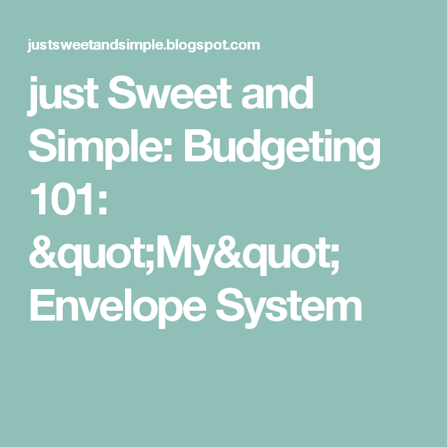 Just Sweet And Simple Budgeting  My Envelope System