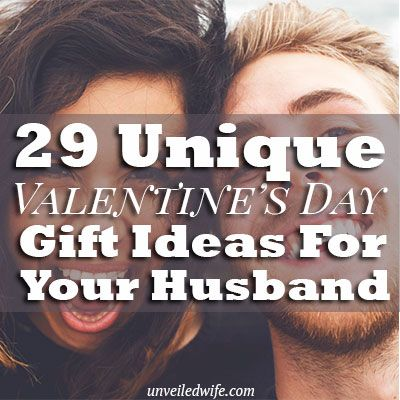 29 Unique Valentines Day Gift Ideas For Your Husband Unique Valentines Day Gifts Unique Valentines Valentine Day Gifts