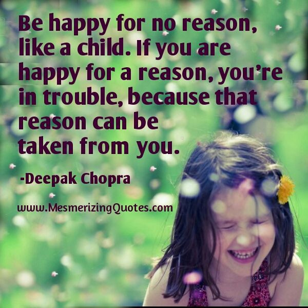Be Happy For No Reason Like A Child Quotes Inspirations Happy