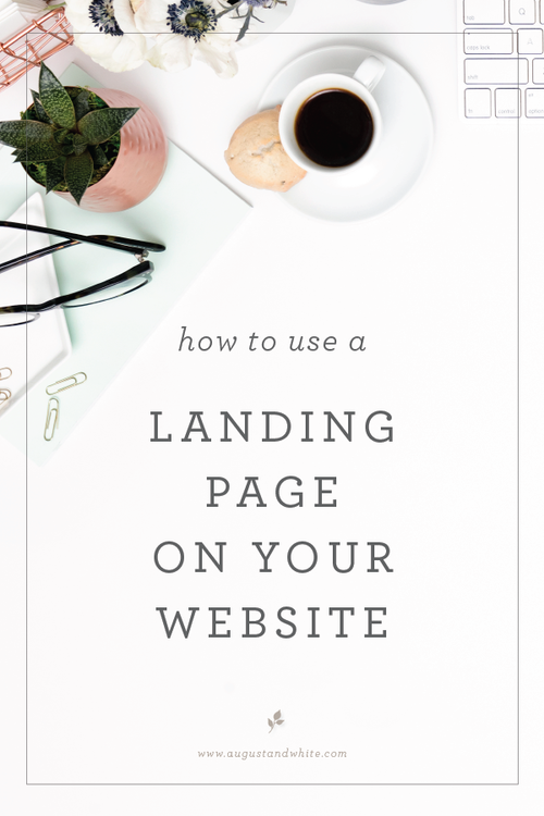 HOW TO USE A LANDING PAGE ON YOUR WEBSITE | August + White When I built my website, I needed a landing page (i.e. information page) where my clients could go quickly go to find information on my wedding and branding services. Formally, a landing page is a web page specifically designed for a single focused objective, often times for advertising purposes. However, I use it more as an information board for my clients to get as much detail as possible on one page.