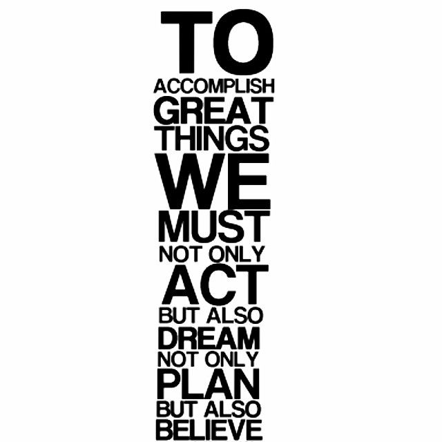 #act #dream # plan #believe