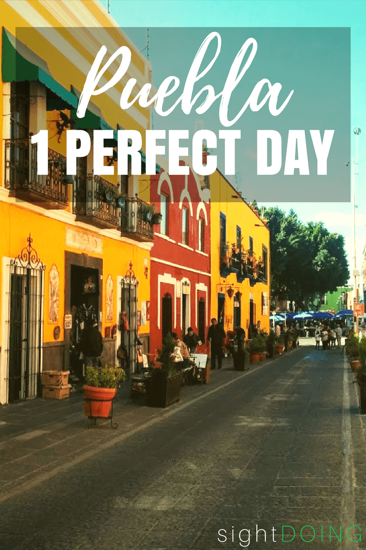 A Puebla Itinerary: You Need More Than a Day Trip to Do it Right
