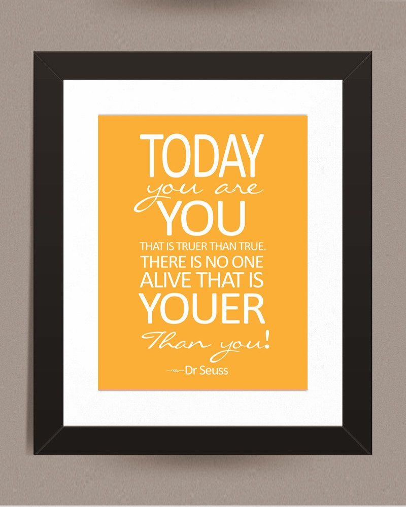 Nursery Art, Typography Print, Dr Seuss 11X14 Today You Are You ...