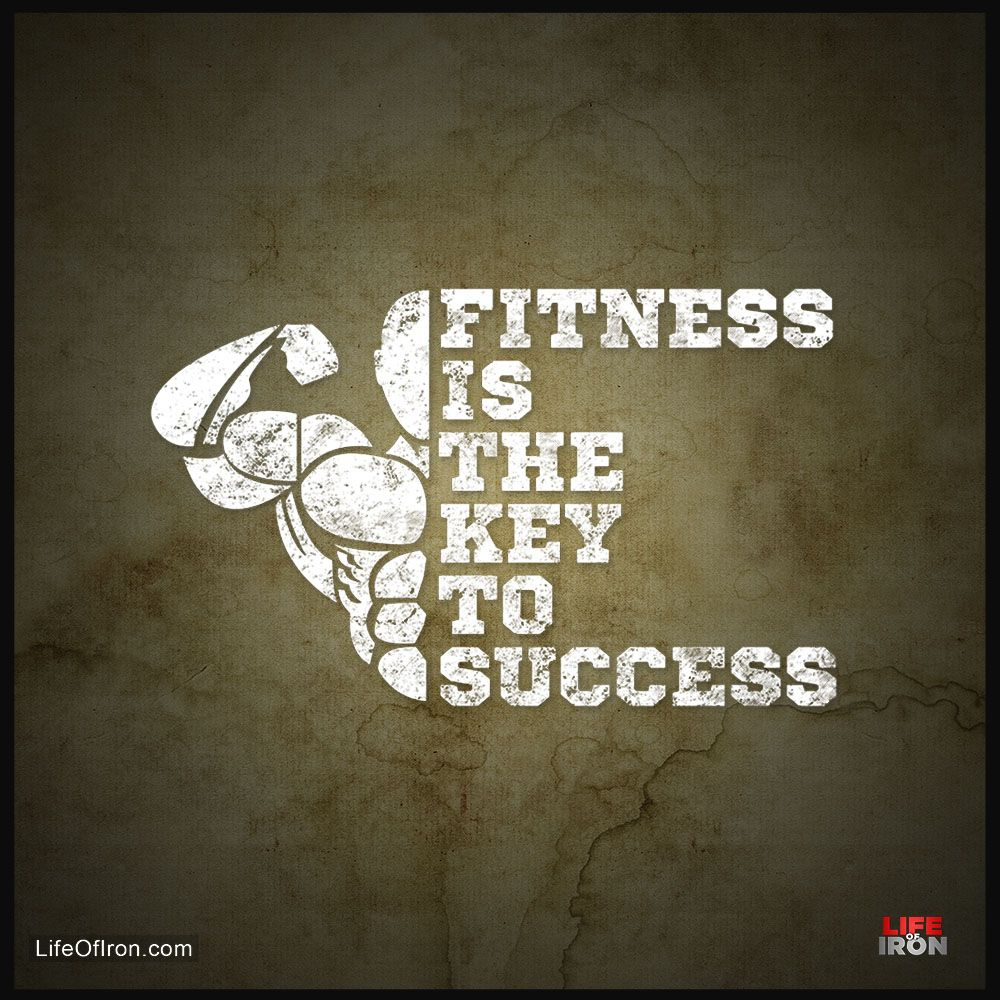 Fitness Is The Key To Success Fitness Inspiration Quotes Fitness Fit Motivation
