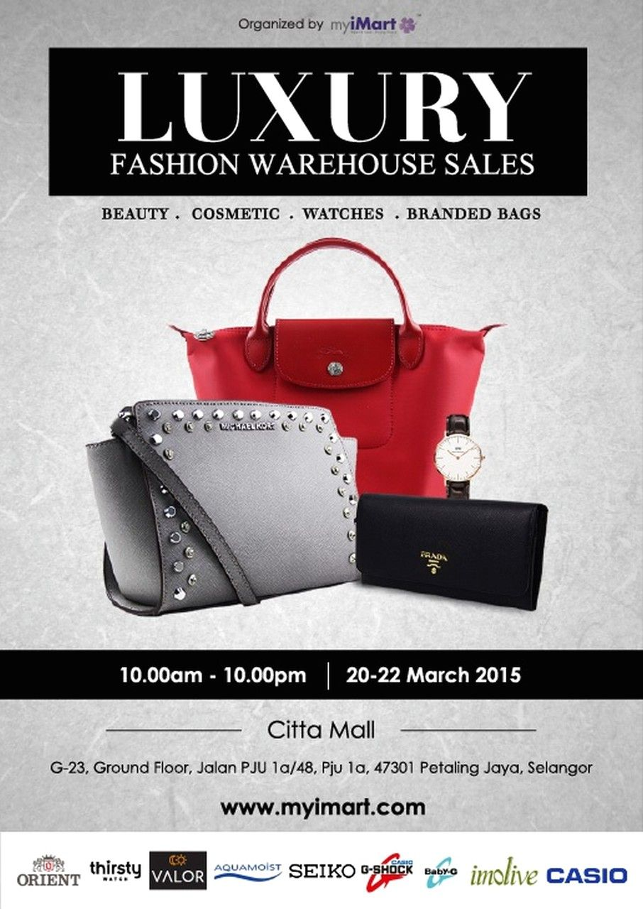 20-22 Mar 2015  MyiMart Warehouse Sale for Luxury Fashion Clearance ... bf5a9767fa