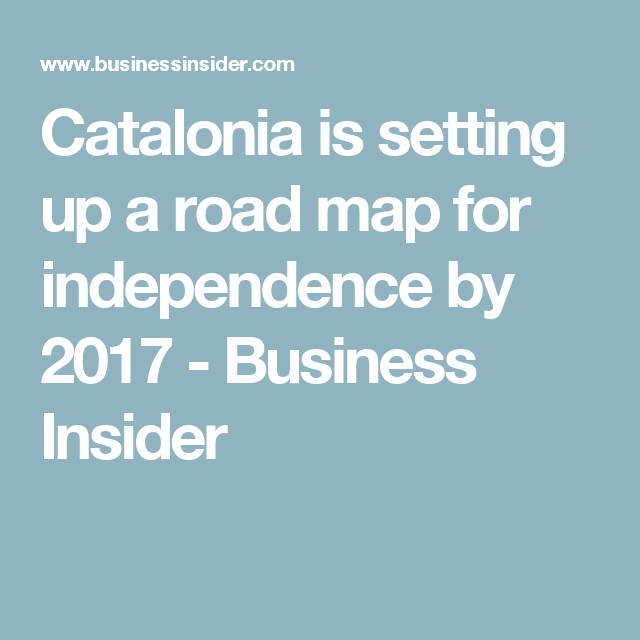 Catalonia is setting up a road map for independence by 2017 Ap
