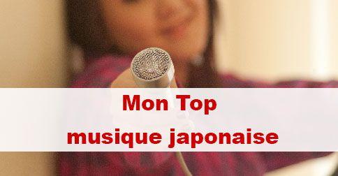 Mon top musique japonaise / #japon #japonais