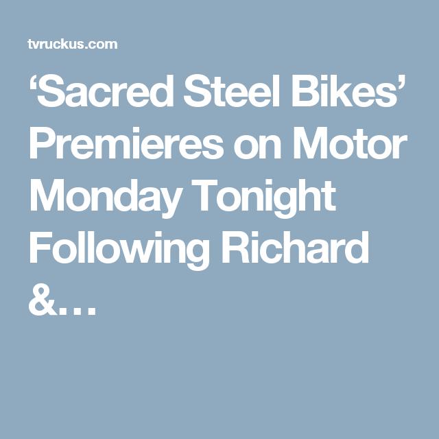 'Sacred Steel Bikes' Premieres on Motor Monday Tonight Following Richard &…