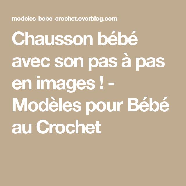 Chausson bébé avec son pas à pas en images ! - Modèles pour Bébé au Crochet