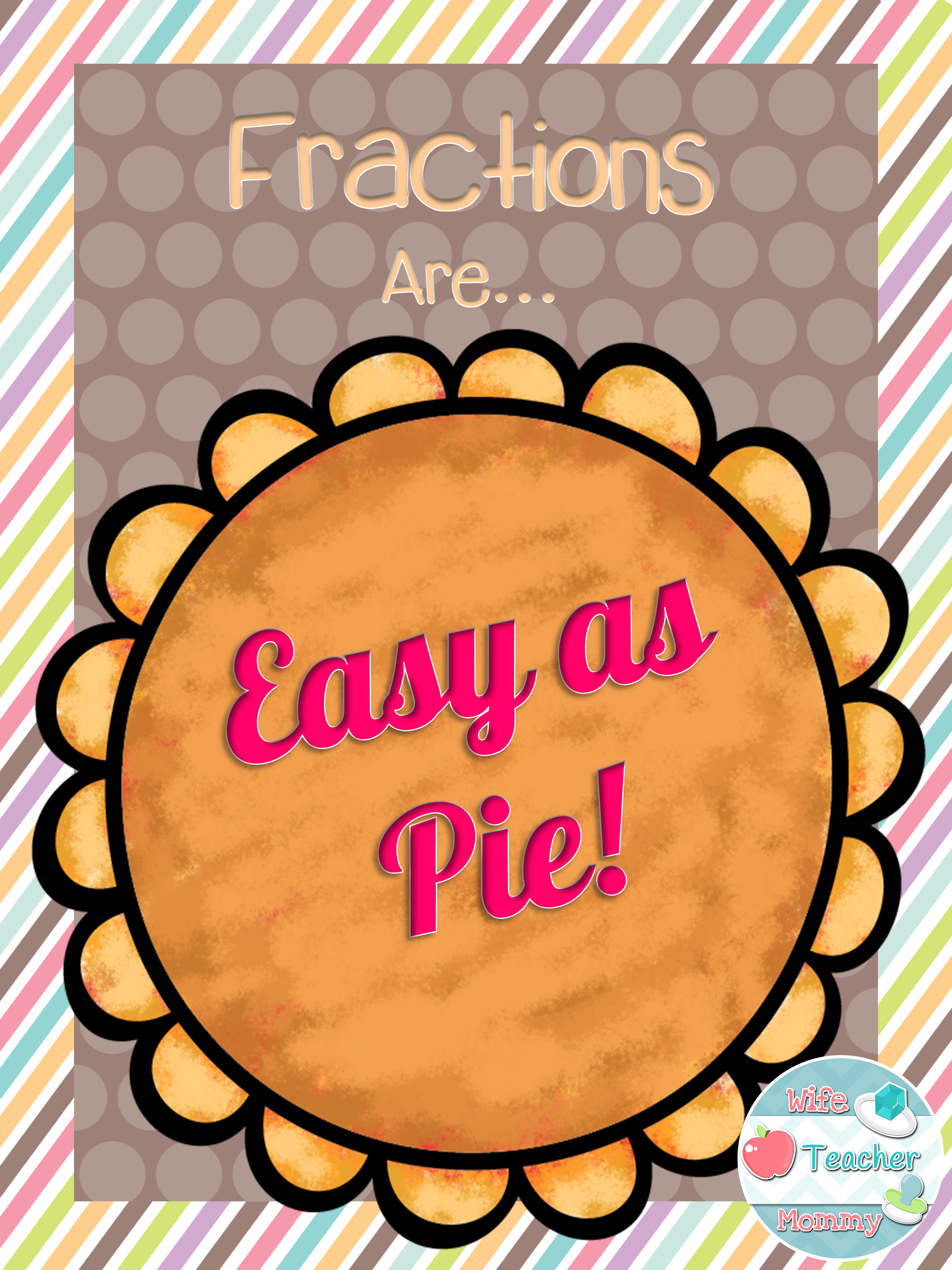 Pi Day Fractions Worksheets Posters And Activities Fractions Fun Math Picture Graphs