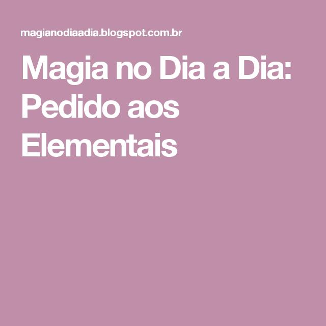 Magia no Dia a Dia: Pedido aos Elementais
