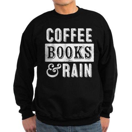 Coffee Books and Rain Sweatshirt