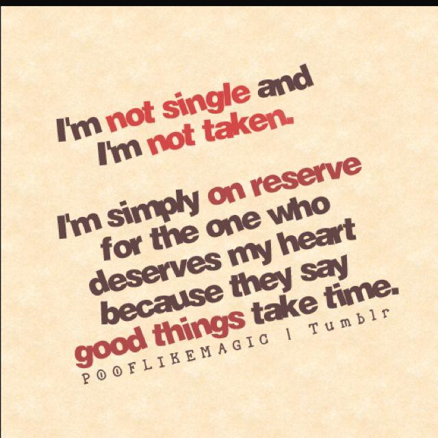 I M Not Single I M Not Taken Teksten Spreuken Citaten