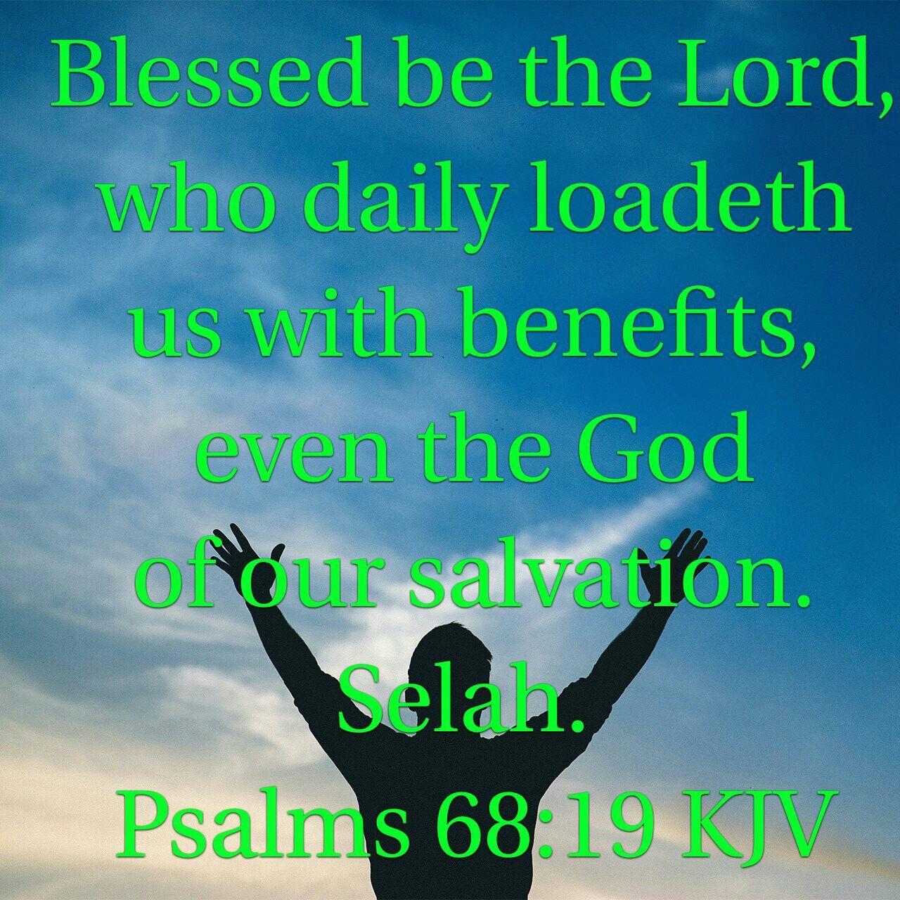Psalms 68 : 19 ( KJV ) | Inspirational quotes, Psalms, Faith inspiration
