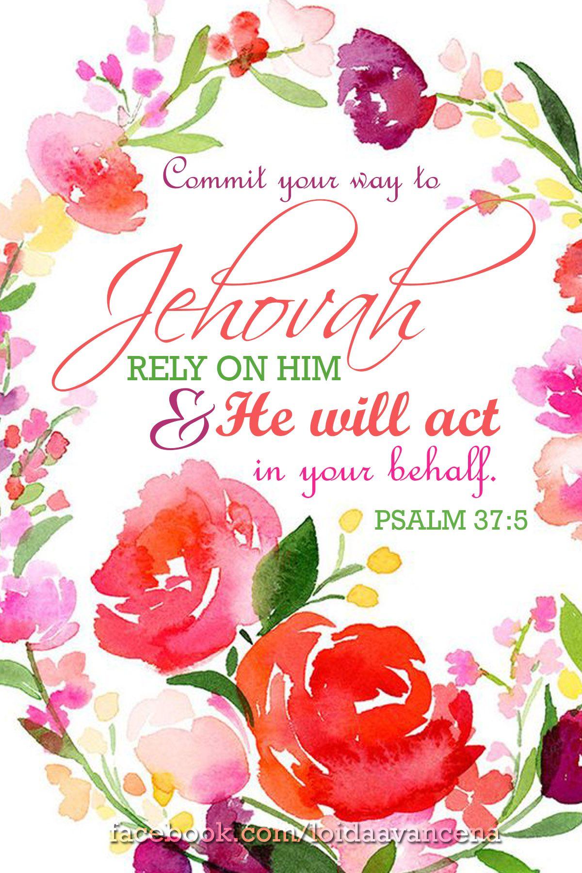 Psalm 37 5 Floral Flower Jw Jw Bible Bible Text Jehovah
