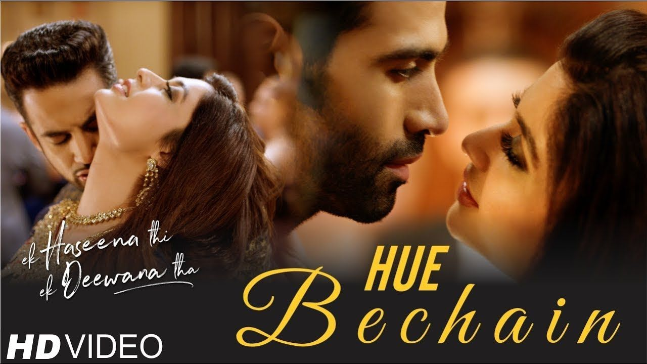 Hue Bechain Ek Haseena Thi Ek Deewana Tha Music Nadeem Palak Muchhal Songs Bollywood Songs Movie Songs