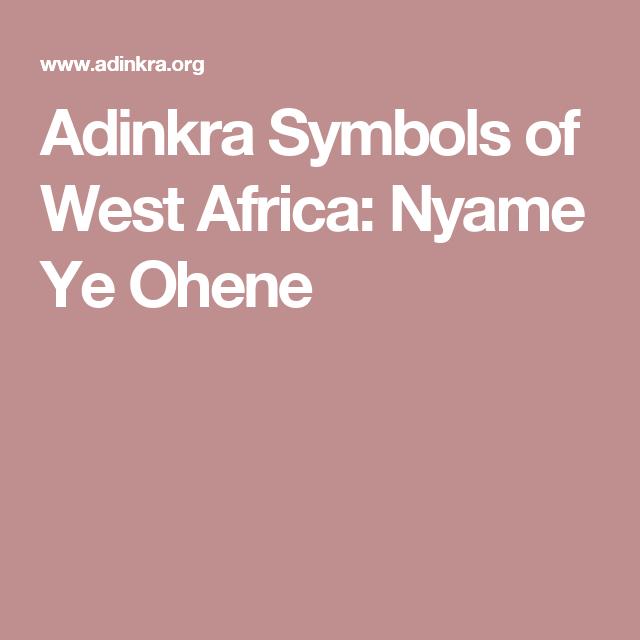 Adinkra Symbols Of West Africa Nyame Ye Ohene African Symbols