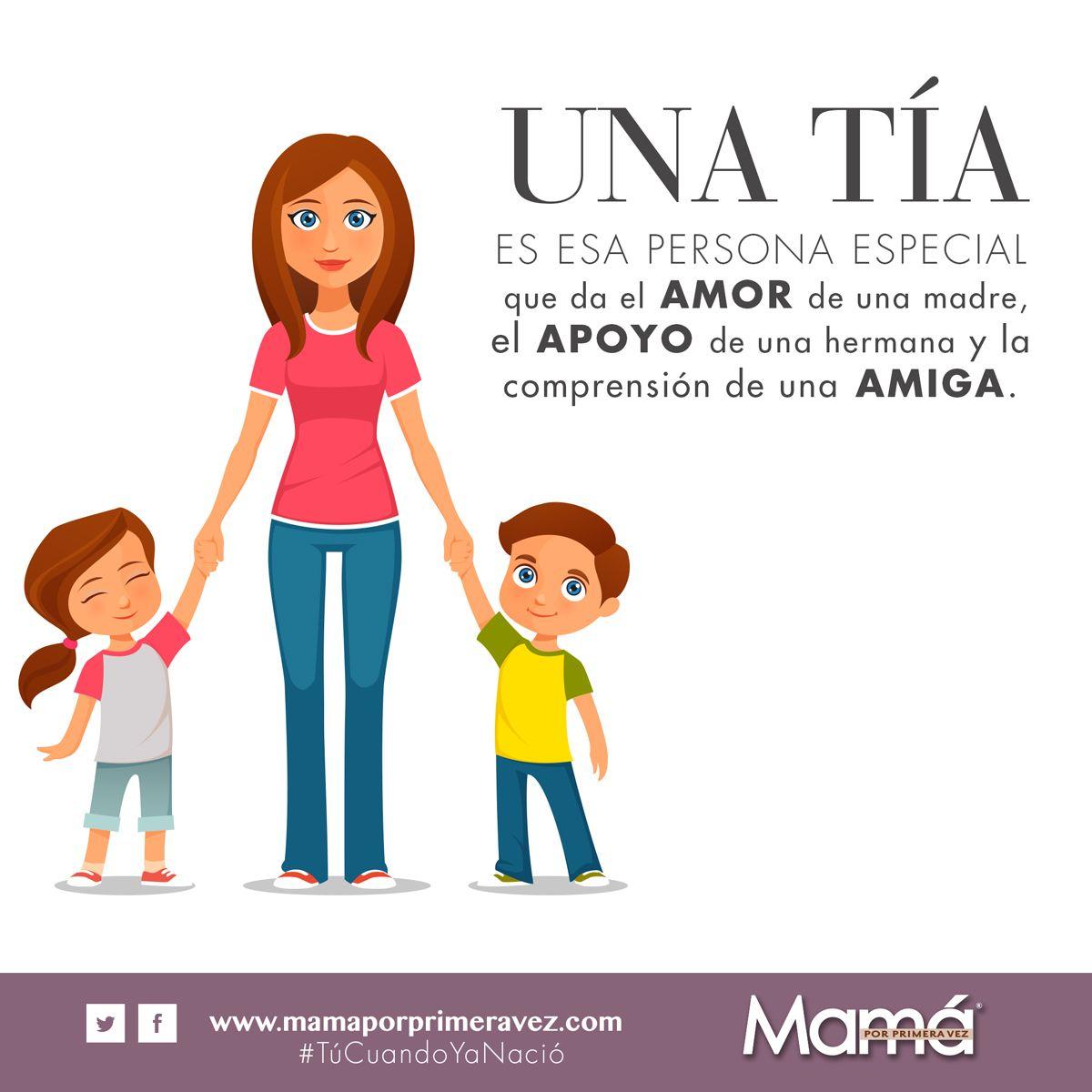 Una Tia Es Esa Persona Especial Que Da El Amor De Una Madre El Apoyo De Una Hermana Y La Comprension Frases Para Tias Palabras Para Mama Feliz Cumpleanos Tia