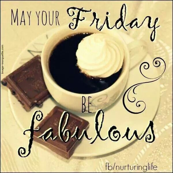 How Fabulous Is Your Friday, Tweeps, Fbkers, LinkedIn-ites