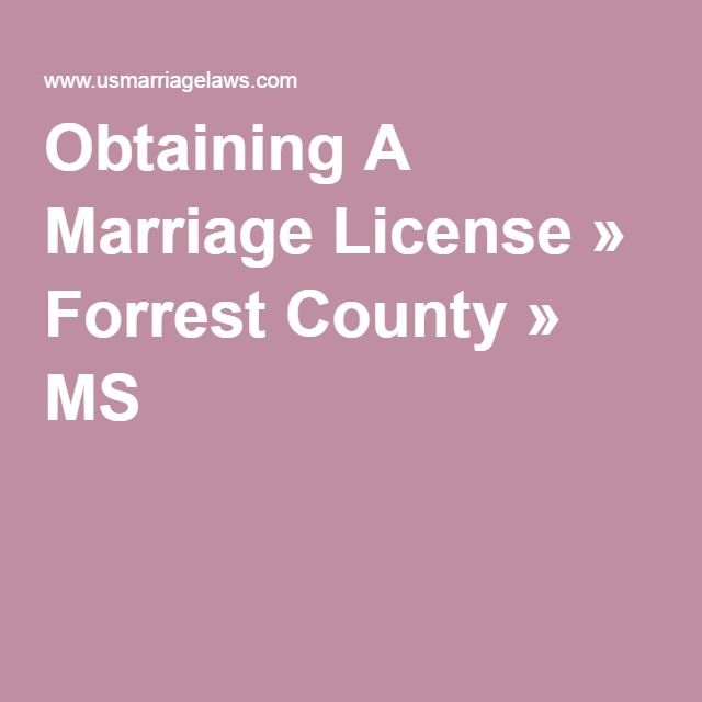 Obtaining A Marriage License » Forrest County » MS
