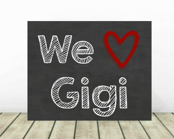 We Love Gigi, Printable Chalkboard Sign, Baby Photo Prop, Gift For Gigi, Mother's Day Gift, Grandpar #grandparentsdaygifts
