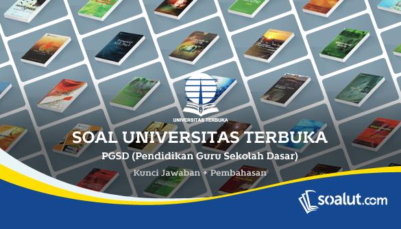 Soal Universitas Terbuka Universitas Kunci Pendidikan