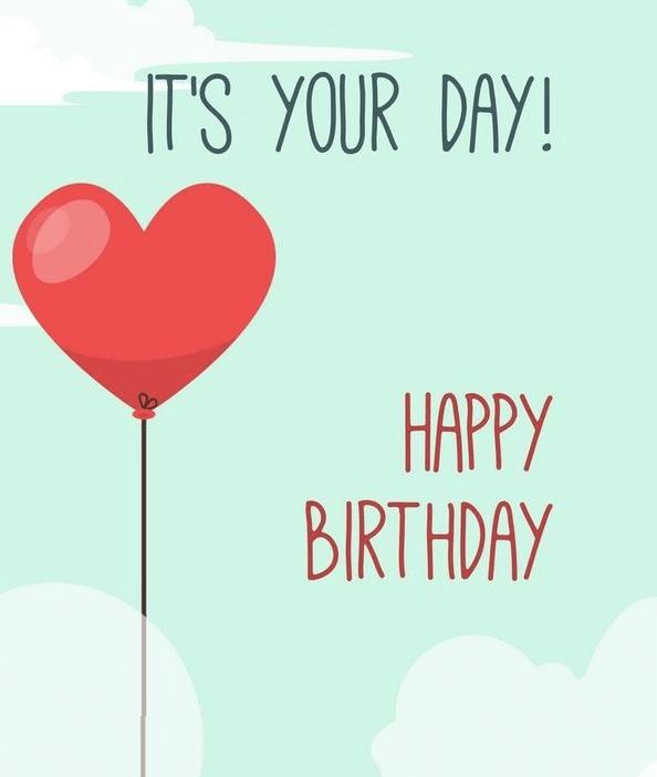 It's Your Day Happy Birthday