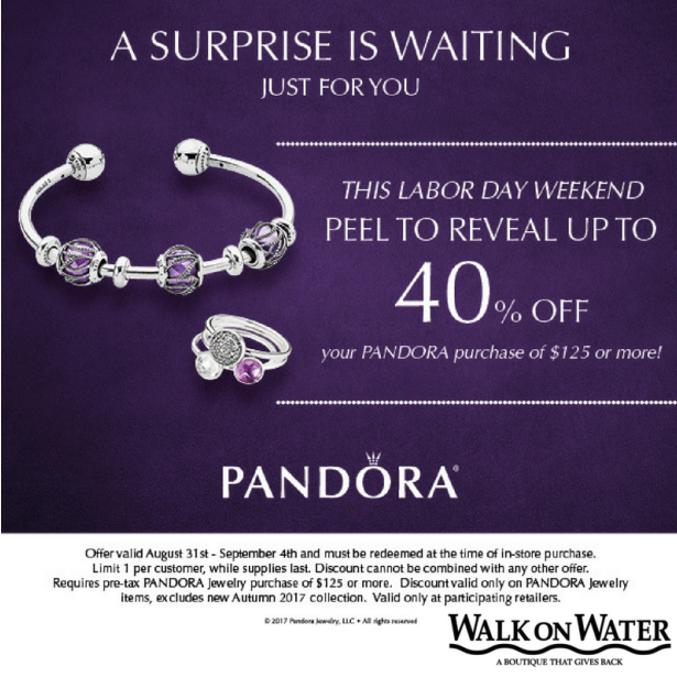 8061c8ac9 LABOR DAY WEEKEND, visit the PANDORA shop inside our store and PEEL TO  REVEAL up to 40% OFF your PANDORA purchase of $125.
