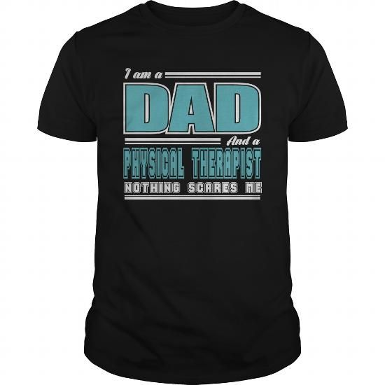 GREAT DAD AND PHYSICAL THERAPIST JOB SCARE T-SHIRTS #Therapist - physical therapist job description