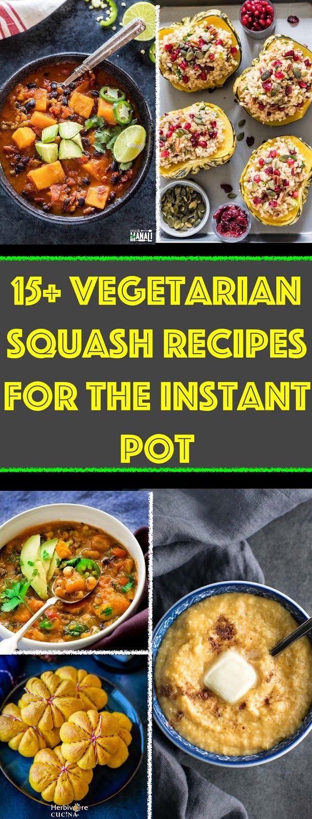 15 Vegetarian Squash Recipes For The Instant Pot