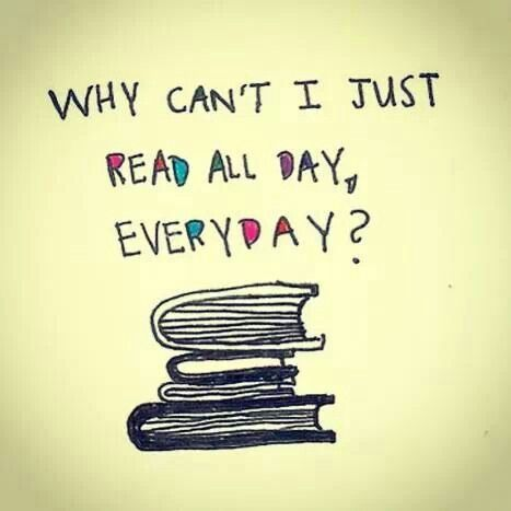 High Quality Quote   U0027Why Canu0027t I Just Read All Day, Everyday?u0027 A Wonderful Quote About  Reading, Wish I Could!