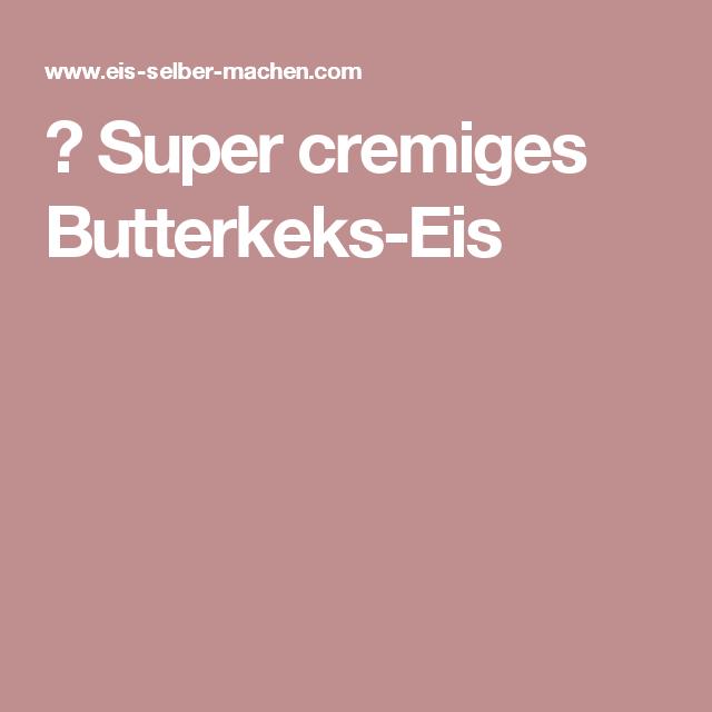 ▷ Super cremiges Butterkeks-Eis