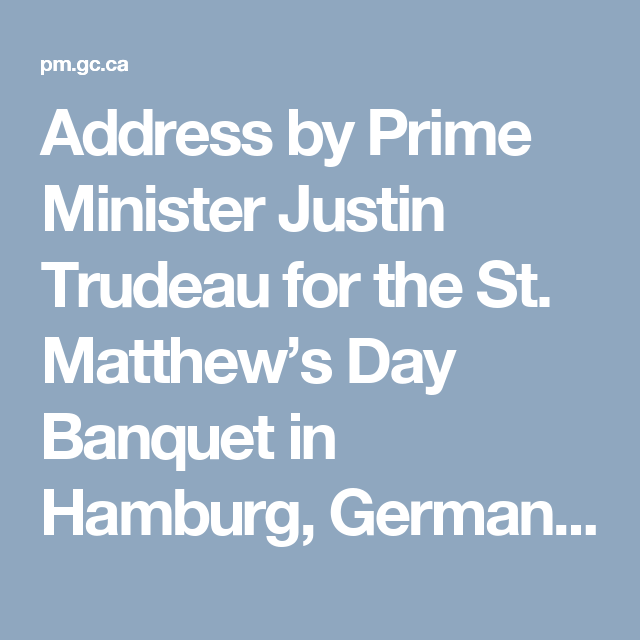 Address by Prime Minister Justin Trudeau for the St. Matthew's Day Banquet in Hamburg, Germany | Prime Minister of Canada