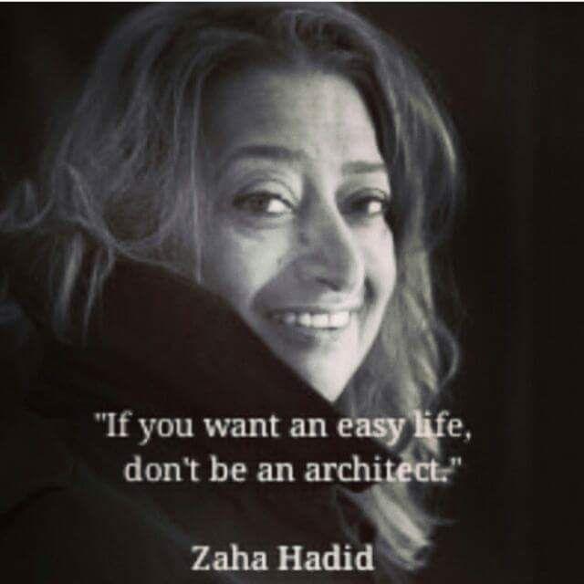 Quote zaha hadid architect easy life architecture zaha for Innenarchitektur zitat