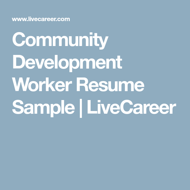 Development Worker Sample Resume Magnificent Community Development Worker Resume Sample  Livecareer  Community .